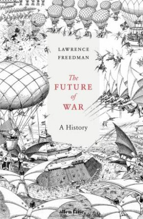 The Future of War: A History  by Lawrence Freedman