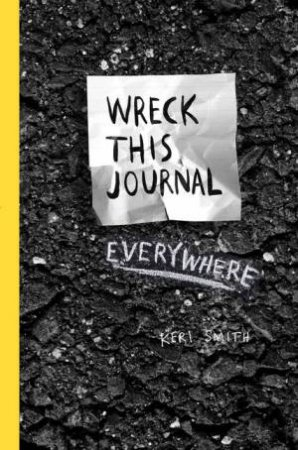 Wreck This Journal Everywhere by Keri Smith