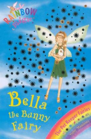 The Pet Fairies:Bella The Bunny Fairy