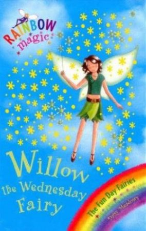The Funday Fairies: Willow the Wednesday Fairy