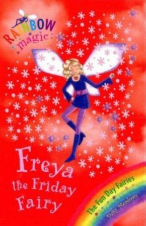 Rainbow Magic 40: The Funday Fairies: Freya the Friday Fairy