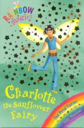 Rainbow Magic 46: Charlotte The Sunflower Fairy