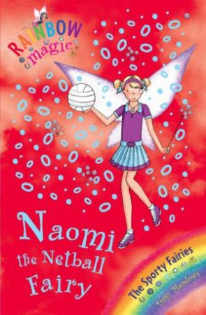 Rainbow Magic Sporty Fairies 60: Naomi The Netball Fairy