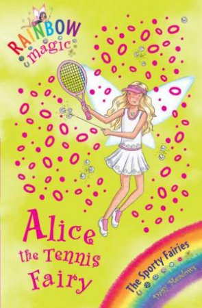 Rainbow Magic Sporty Fairies 62: Alice The Tennis Fairy