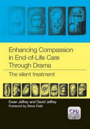 Enhancing Compassion in End-of-Life Care Through Drama by Ewan Jeffrey
