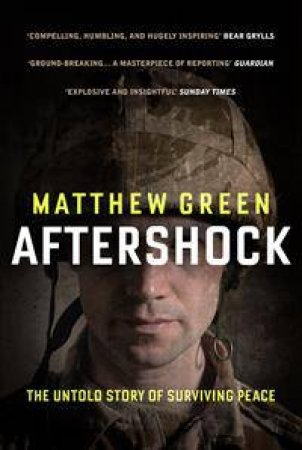 Aftershock: The Untold Story Of Surviving Peace by Matthew Green