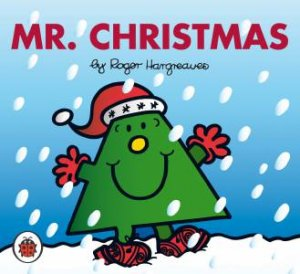 Mr Men And Little Miss: Mr Christmas by Roger Hargreaves