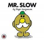 Mr Slow