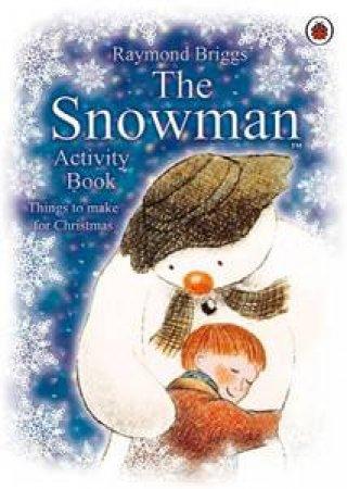 Snowman Activity Book by Raymond Briggs