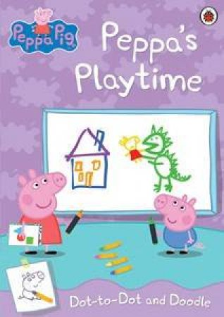 Peppa's Playtime Dot To Dot Colouring Book: Peppa Pig by Lbd