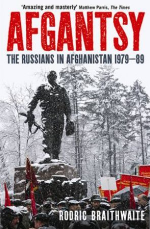 Afgantsy: The Russians In Afghanistan 1978- 89