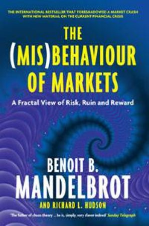 (Mis)Behaviour of Markets: A Fractal View of Risk, Ruin and Reward