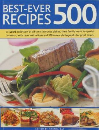 Best-Ever 500 Recipes 500 by Martha Day