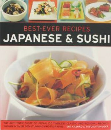 Best-Ever Recipes: Japanese & Sushi by Various
