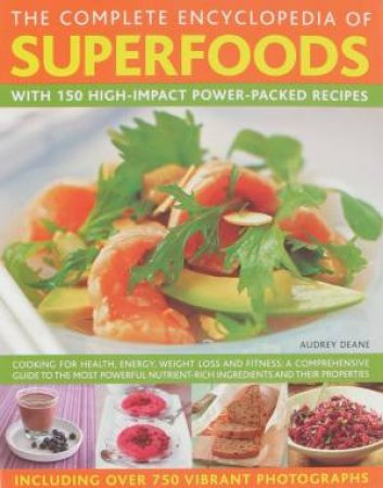 The Complete Encyclopedia of Superfoods by Various
