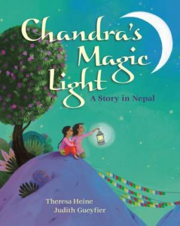 Chandra's Magic Light: A Story in Nepal by HEINE THERESA