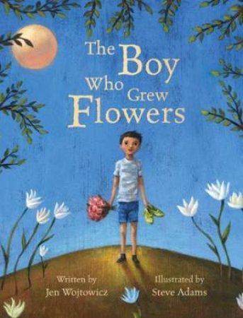 Boy Who Grew Flowers by WOJTOWICZ JEN