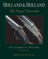 Holland and Holland The Royal Gunmaker The Complete History