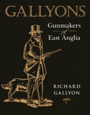 Gallyons Gunmakers Of East Anglia