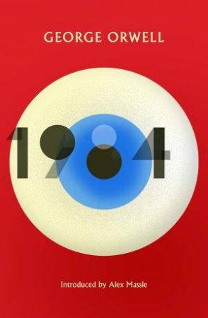 1984 by George Orwell & Alex Massie