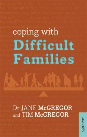 Coping with Difficult Families by Jane McGregor & Tim McGregor