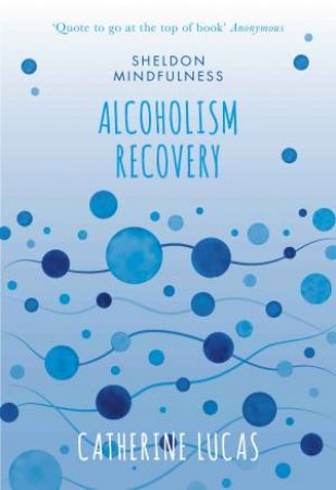Alcoholism Recovery by Catherine G. Lucas