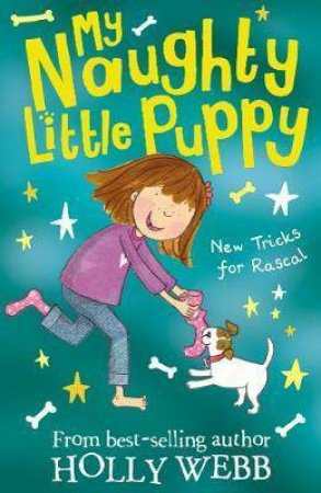 New Tricks For Rascal by Holly Webb , Illustrated By Kate Pankhurst