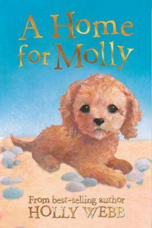 A Home For Molly by Holly Webb & Sophy Williams