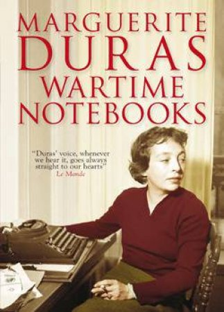 Wartime Notebooks by Marguerite Duras