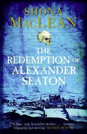 Redemption of Alexander Seaton by Shona MacLean