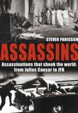 Assassins Assassinations That Shook The World From Julius Caesar To JFK