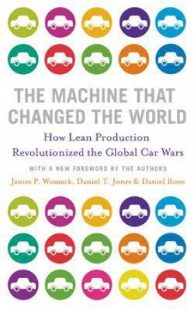 Machine that Changed the World by James Womack