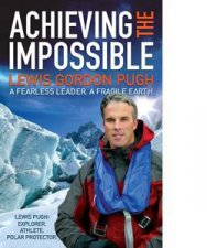Achieving the Impossible A Fearless Leader A Fragile Earth