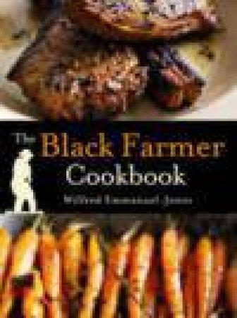Black Farmer Cookbook by Wilfred Emmanuel-Jones