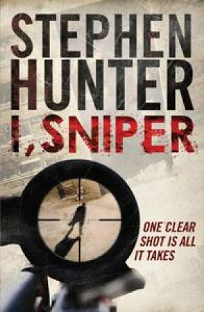 I, Sniper by Stephen Hunter