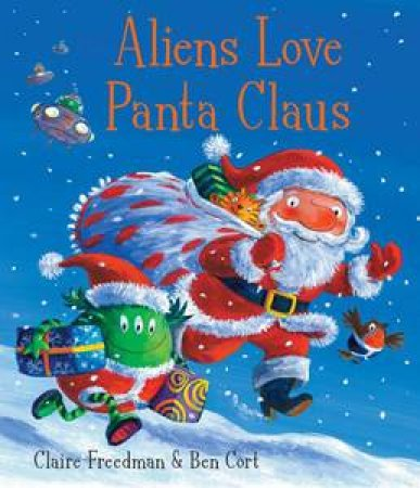 Aliens Love Panta Claus by Claire Freeman