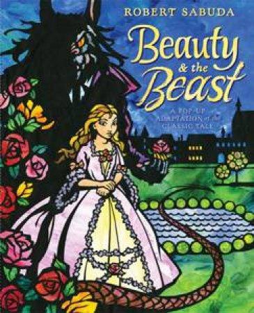 Beauty and the Beast by Robert Sabuda