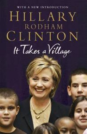 It Takes A Village by Hillary Clinton