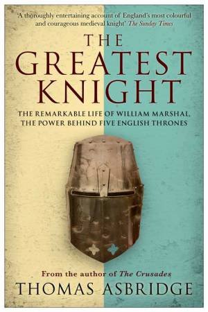 The Greatest Knight by Thomas Asbridge