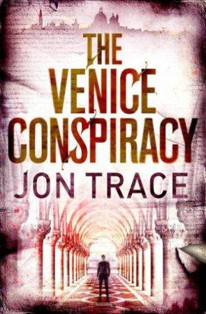 Venice Conspiracy by Jon Trace