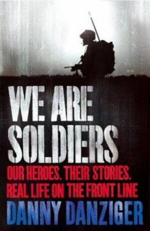 We Are Soldiers by Danny Danziger