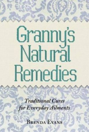 Granny's Natural Remedies by Brenda Evans