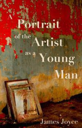 The Portrait of the Artist as a Young Man by James Joyce