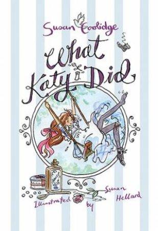 What Katy Did by Susan Coolidge & Susan Hellard