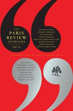 Paris Review Interviews Volume 3 by Various