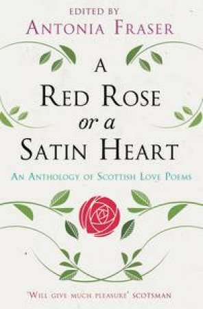 A Red Rose or a Satin Heart: An Anthology of Scottish Love Poems by Various