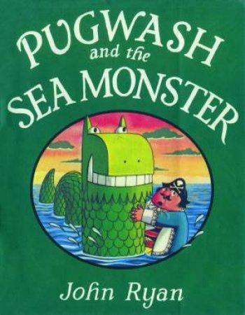 Pugwash and the Sea Monster by John Ryan - 9781847803993 - QBD Books