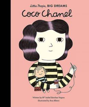 Little People, Big Dreams: Coco Chanel by Isabel Sanchez Vegara & Ana Albero