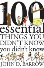 100 Essential Things You Didnt Know You Didnt Know