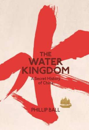 The Water Kingdom by Philip Ball